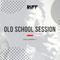 Old School Session Vol.1