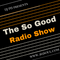 The So Good radio Show #92 - July - 15 - 2017