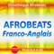 Discothéque Afrobeats  - Afrobeat Franco-Anglais