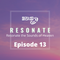 Resonate - Episode 13
