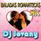 Baladas Mix [By.Dj Jovany] [Toluca México]