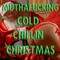 Muthafucking Cold Chillin Christmas (A Holiday mix from MalFunkShun)