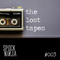 The Lost Tapes #003