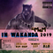 VOLUME 2 -  IN WAKANDA 2019~ [BEST of 2018 MIX]