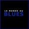 LE MONDE AU BLUES : HEBDOMADAIRE 21 JUILLET 2021