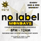 EP.109 - NO Label 2nd Mondays 7/09 @ Anise w/ @DJBIGWILLIE