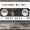 Mike Noix tech house mix