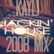 jackin house mix 2009 - Kayli