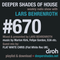 Deeper Shades Of House #670 w/ exclusive guest mix by FLAT WHITE CHRIS