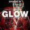 Episode 029 – GLOW (w/ DJ Bo & The Prince of Entertainment