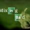 Der Schalk - Mixing Bad Part I