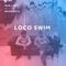 Loco Swim - Thursday 18th January 2018 - MCR Live Residents