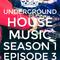 Underground House Music Episode 3