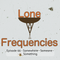 Lone Frequencies [somewhere - someone - something]