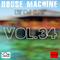 House Machine #34
