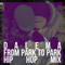 Dalema - From Park Too Park - Hip Hop Mix