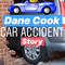 Dane Cook - Car Accident    Ray Taylor Show