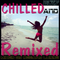 Chilled and Remixed 2017