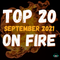 The Top 20 Countdown for 2021 - On Fire September Edition
