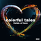 colorful tales / fields of love