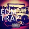EDM - TRAP - HARDSTYLE AND MORE - MARCH 2016