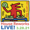 House Reworks LIVE! 3.28.21