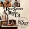 Raw Select Radio #13