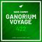 Ganorium Voyage 422