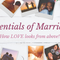 Essentials of Marriage: How love looks from above