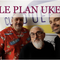 Emission Le Plan Uke (jan 2020)