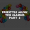 Freestyle Music The Classics Part 2 - DJ Carlos C4 Ramos