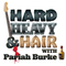 Hard, Heavy & Hair Show with Pariah Burke   168   Dark Thoughts, Bright Hopes