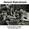 Almost Mainstream Episode 57 - August 2 2013