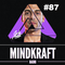 MINDKRAFT Radio Show #87 / Alan Saldaña Guest Mix