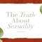 The Truth About Sexuality by Jackie Hill Perry