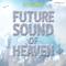 Future Sound of Heaven 32