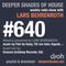 Deeper Shades Of House #640 w/ exclusive guest mix by ENOSOUL