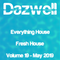Everything House - Volume 19 - Fresh House - May 2019 by Dazwell