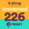 d-phrag - Immersed 226 (June 2017)