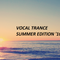 Vocal trance - summer edition 16