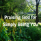 Praising God for Simply Being You