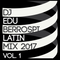 DJ EDU - LATIN MIX 2017 Vol. 1
