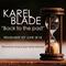 KAREL BLADE - BACK TO THE PAST ( House Progressive Limited Edition ) REMEMBER SET JUNE 2K18