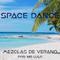 22 de Julio 2017 - Set para Space Dance de Estudio 97.9 FM