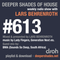 Deeper Shades Of House #613 w/ exclusive guest mix by BMA