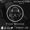They Know Me As Kay Vol.3 - Fine Whine