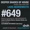 Deeper Shades Of House #649 w/ exclusive guest mix by ALEXANDER ANTONAKIS