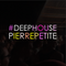 PIERREPETITE - 30 Minutes of #DEEPHOUSE