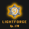 "Lightforge - Ep170 - ""Ready to Rumble"" (w/ Educated_Collins)"