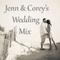 Jenn & Corey's Wedding Mix
